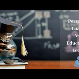 Financing Your Higher Studies: Personal loan Vs Educational loan