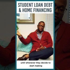 Student Loan Debt & Home Financing