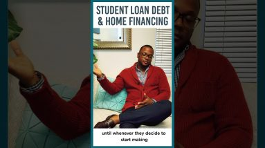 Student Loan Debt & Home Financing