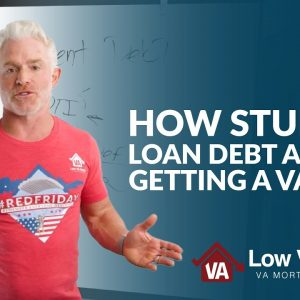 How student loan debt affects getting a VA loan