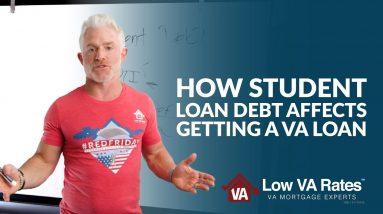 How student loan debt affects getting a VA loan